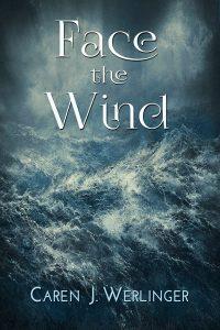 Face the Wind by Caren Werlinger
