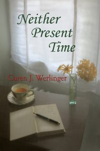 Neither Present Time by Caren Werlinger