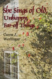 She Sings Of Old Unhappy Far-off Things by Caren Werlinger