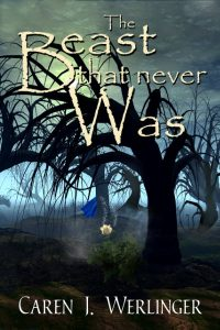 The Beast That Never Was by Caren Werlinger