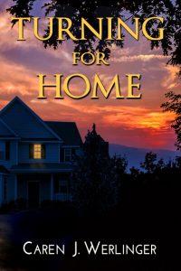 Turning for Home by Caren Werlinger